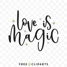 Love is magic Free Clip art Cricut Design, Clip Art, Magic, Love, Creative, Amor, Pictures