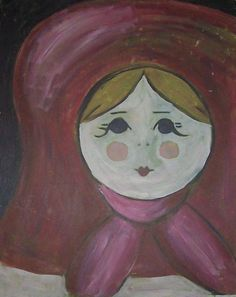 Matroyshka - Water Miscible Oil on Canvas