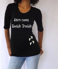 "Funny  Black Maternity Tshirt for Twins ""Here comes Double Trouble""   3/4 sleeves Choose your Size M,L,XL on Etsy, $24.99"