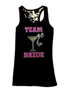team bride tank  http://www.etsy.com/listing/127857767/team-bride-lace-tank-top-bridesmaid?ref=shop_home_active