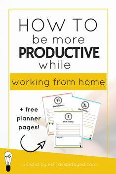 How to be more productive while working from home. Increase your productivity with simple, easy to implement tips! Plus FREE printable planner pages!