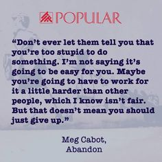 Quote of the Day: Nobody said it's gonna be easy. Keep trying. (From the book: Abandon by Meg Cabot)  #PopularSingapore #PopularStore #QOTD