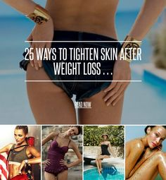 25 Ways to Tighten Skin after Weight Loss … - Diet [ more at http://diet.allwomenstalk.com ] There are lots of ways to tighten skin after you lose weight, and many reasons to do so. The loose skin can come from pregnancy or even just dropping a lot of weight at one time. While you might be at your goal weight, you might still feel bulky, and the culprit is loose, sagging skin. How do you tighten skin after weight loss, so you can fit into the clothe... #Diet #Aloe #Goal #The #Tanning #Choices