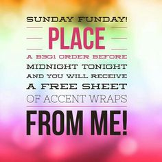 Sunday FunDay!!!!! Any Buy 3 get one free order placed now until midnight will receive a free sheet of accent wraps from me!!! How sweet is that?! ksangster.jamberry.com
