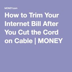 How to Trim Your Internet Bill After You Cut the Cord on Cable Cheap Internet, Cheap Tv Service, Cable Tv Alternatives, Tv Hacks, Money Saving Tips, Money Savers, Saving Ideas, Savings And Investment