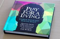 I have some exciting news - My artwork was featured in a new book, Play for a Living: https://www.kickstarter.com/projects/charliehoehn/play-for-a-living-a-coffee-table-book-for-your-inn?token=499104ac