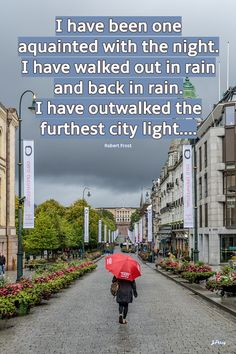 I have been one acquainted with the night. Oslo, Norway, #walkingquote, Joan Perry