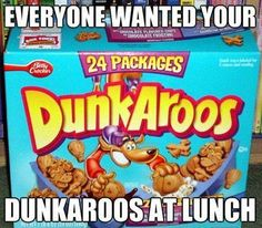 Everyone wanted your Dunkaroos at lunch