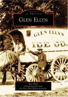 glen ellyn illinois | glen ellyn il, images of america by russ ward, glen ellyn historical society ...