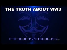 Anonymous - The Truth About World War III.