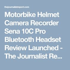 The Journalist Report publishes timely news updates around the clock. We have a group of journalists around the globe to deliver the latest news around so that we can get our users connected. Helmet Camera, Midwest City, New Motorcycles, Motorcycle Parts And Accessories, Motorbikes, Headset, Bluetooth, Product Launch, Headphones