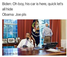 When Trump's car pulled up to the White House and Joe wanted to play hide-and-seek: