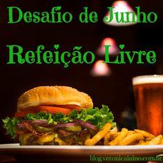 Desafio de Junho – Dia 17 – Refeição Livre | Nutrição, saúde e qualidade de vida