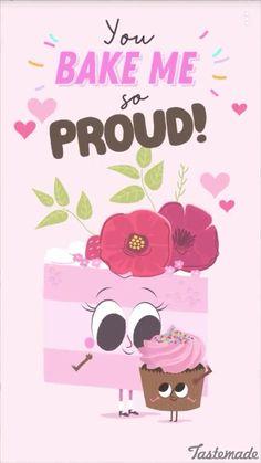 You bake me so proud!