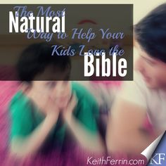 If you want your kids to love the Bible, this is - by far - the most natural way to do it.