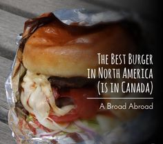 The Best Burger in North America (is in Canada)
