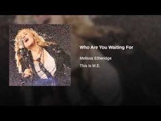 Melissa Etheridge - Who Are You Waiting For 2014