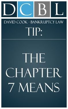 """DCBL Chapter 7 Bankruptcy tip: The Chapter 7 """"means test"""" is based on a debtor?s family size and state of residence. However, most debtors who need to file for Chapter 7 relief will usually be eligible to do so"""