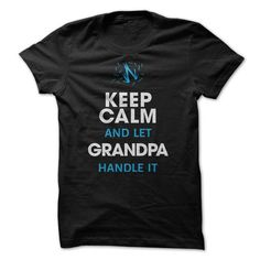 Let Grandpa Handle It LIMITED TIME ONLY. ORDER NOW if you like, Item Not Sold Anywhere Else. Amazing for you or gift for your family members and your friends. Thank you! #grandpa #shirts