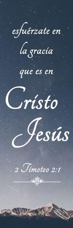 2 Timoteo 2:1 Tú, pues, hijo mío, esfuérzate en la gracia que es en Cristo Jesús.♔