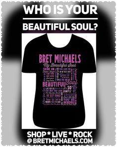 This #ValentinesDay give that special someone this Bret Michaels #BeautifulSoul Lyric T-Shirt available now @ ShopBretMichaels.com, your only online source for officially licensed, vintage and rare Bret gear! - Team Bret ❤️