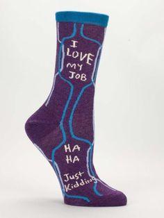 I Love My Job, Ha Ha Just Kidding Women's Socks