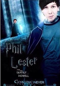 Phil Lester, and the deathly Howell! XD I want to see this movie now!>>OMGTHISISSOPERFECTYOUDONTUNDERSTAND!!!!!!!!!