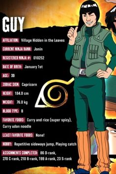 Gai character info - Naruto (they spelled Gai wrong!)>>in English is guy Naruto Shippuden Characters, Naruto Shippuden Anime, Naruto Art, Naruto And Sasuke, Itachi, Boruto, Shikamaru, Gaara, Akatsuki