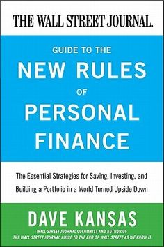 The Wall Street Journal Guide to the New Rules of Personal Finance   Essential Strategies for 7743b237b3c