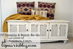 TV console  Bench Re-do...1 piece of furniture, 3 ways! It's amazing how much you can do with an inexpensive or free piece of furniture with a little TLC! This could even be a great window seat.