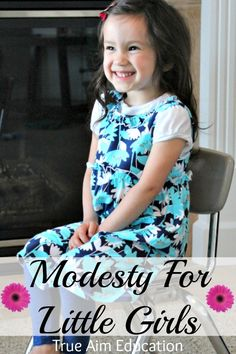 3 ways to teach little girls about modesty #valuesforchildren