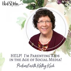 Help! I'm Parenting Kids in the Age of Social Media, with Kathy Koch – 610 | Author and Speaker, Heidi St. John - GREAT podcast. Only about 20 minutes. The follow up #611 is great too!