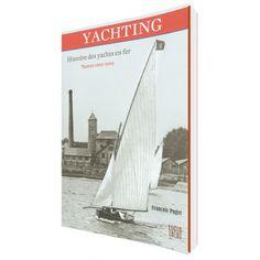 Yachting. Histoire des yachts en fer