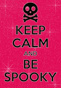 keep calm and be spooky / created with Keep Calm and Carry On for iOS #keepcalm #Halloween