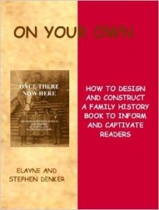 """""""On Your Own: How to Design and Construct a Family History Book to Inform and Captivate Readers"""" ~ This is a must read book for the family genealogist who is trying to create a readable and interesting family history book. This DIY, nuts and bolts book covers important topics on how to handle the many details of publishing your family history book such as layouts, writing prologues, enhancing documents and records, prepping photos and sharing stories."""