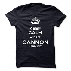 Keep Calm And Let CANNON Handle It T-Shirts, Hoodies. Get It Now ==>…