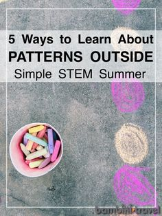 5 Ways to Learn Patterns Outside | simple STEM summer activities to work on preschool and kindergarten math skills | Bambini Travel