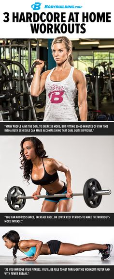 3 Hardcore at Home Workouts! Sometimes, the time and space you have for a workout are very limited. When you're in a bind, utilize one of these hardcore no-gym-required workouts! They're quick, intense, and don't require much room. Bodybuilding.com