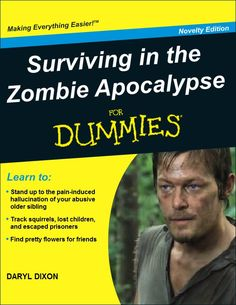 Zombie Apocalypse Survival for Dummies. By Daryl Dixon Zombie Apocalypse Survival, Zombie Apocolypse, Walking Dead Funny, The Walking Dead, Pen & Paper, Zombie Attack, Losing A Child, Stuff And Thangs, Daryl Dixon