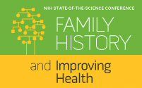 Create your families' medical history - NIH State-of-the-Science Conference: Family History and Improving Health