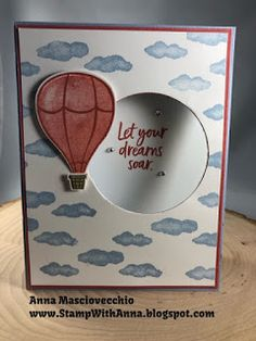 Stamp with Anna: Above the Clouds Window Card Balloon Clouds, Hot Air Balloon, Balloons, Window Cards, Above The Clouds, Graduation Cards, Handmade Cards, Dreaming Of You, Stampin Up