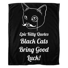Black Cats Bring Good Luck! Black and White Cat Quote Fleece Throw Blanket 50x60 inches by Epic Kitty Quotes