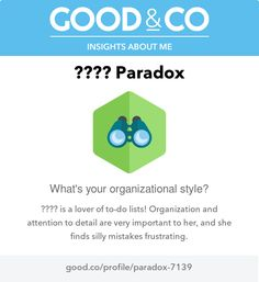 "I'm discovering my personality with Good&Co! This is what they have to say about me so far: ""How many task management apps do you have? Organization and attention to detail are very important to you. You find silly mistakes to be frustrating."""