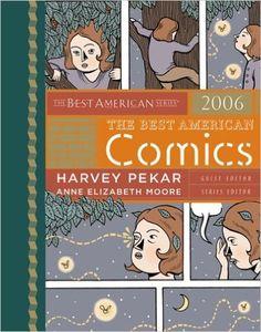 The Best American Comics 2006 (Best American): Anne Elizabeth Moore, Harvey Pekar: 9780618718740: Amazon.com: Books