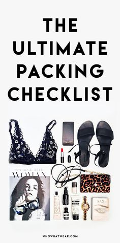 This is your ultimate packing checklist.