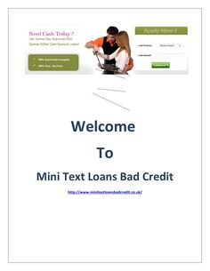 Mini text loans bad credit  Mini text loans bad credit online is a smart way with which you can solve all your current financial challenges. Earlier, it was difficult to get the desired cash in one day, but now it has become easy with the help of latest technology. Modern technology has made it so simple that just need to send a text to the loan borrower is notified of the amount of the loan and the amount being offered to clients within the same day or a few times hours. For this reason…