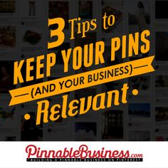 3 Tips to Keep Your Pins (and Your Business) Relevant by @Elisabet Noguera Business