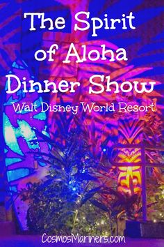 Spirit of Aloha Dinner Show at Disney's Polynesian Resort | CosmosMariners.com