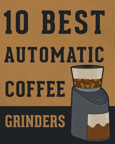 Looking for a reliable, but affordable, automatic #coffee grinder for your home? Check out our collection of the 10 Best Automatic Coffee Grinders available to buy: