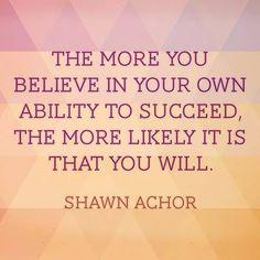 Believe in yourself...
